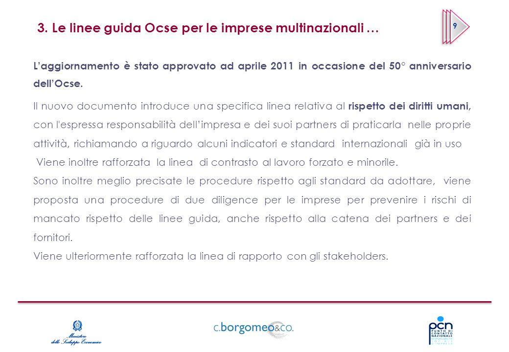 3. Le linee guida Ocse per le imprese multinazionali … Laggiornamento è stato approvato ad aprile 2011 in occasione del 50° anniversario dellOcse. Il