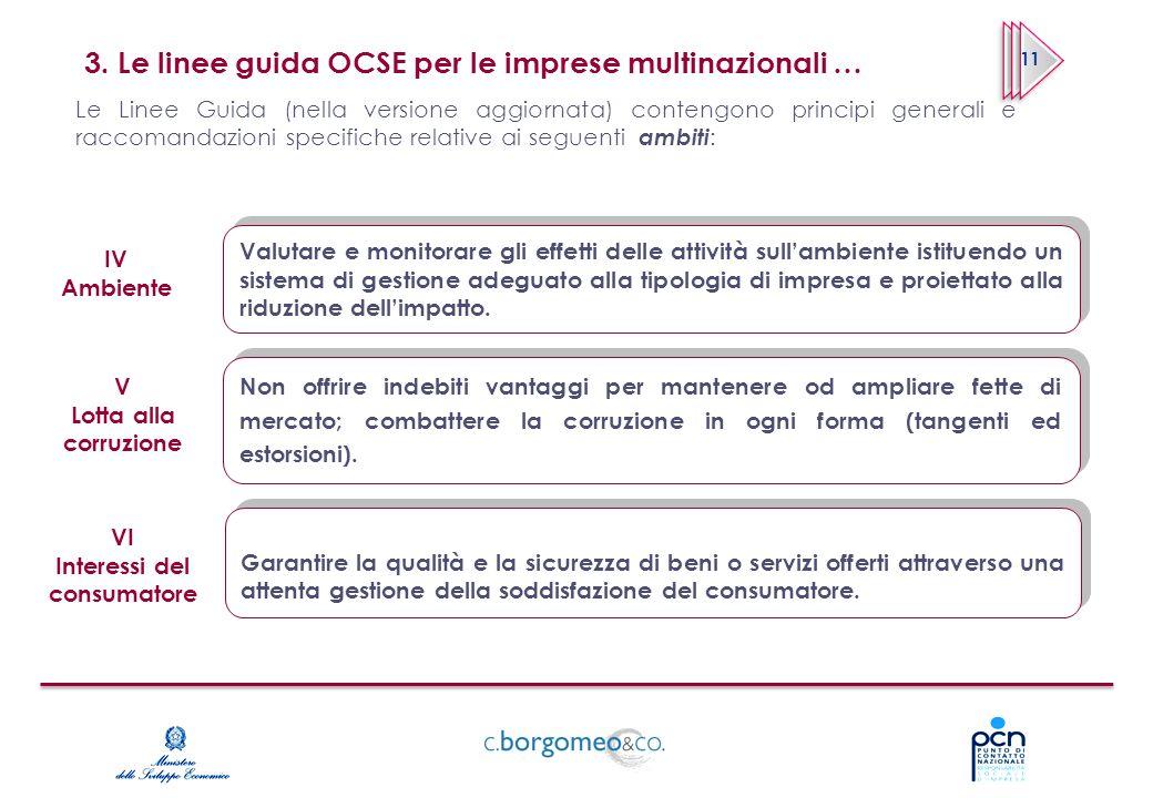 3. Le linee guida OCSE per le imprese multinazionali … 11 Le Linee Guida (nella versione aggiornata) contengono principi generali e raccomandazioni sp