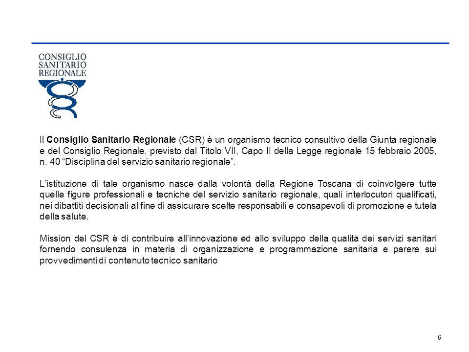 6 Il Consiglio Sanitario Regionale (CSR) è un organismo tecnico consultivo della Giunta regionale e del Consiglio Regionale, previsto dal Titolo VII,