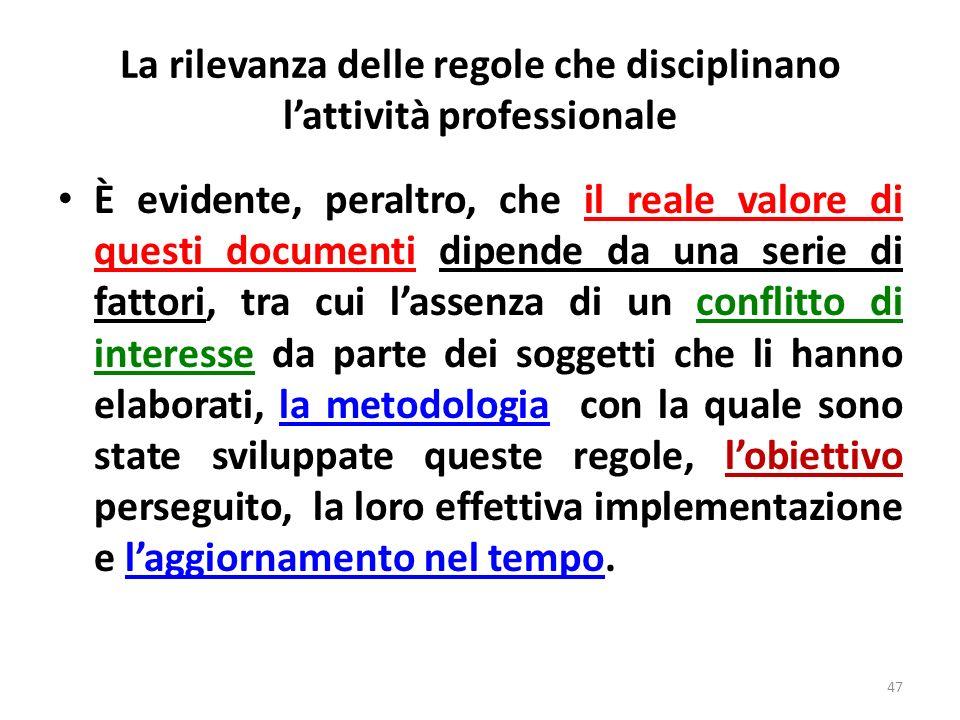 La dottrina Nega che vi possa essere un rapporto univoco e automatico tra LG/Protocolli e responsabilità professionale nel senso che, da un lato, il m