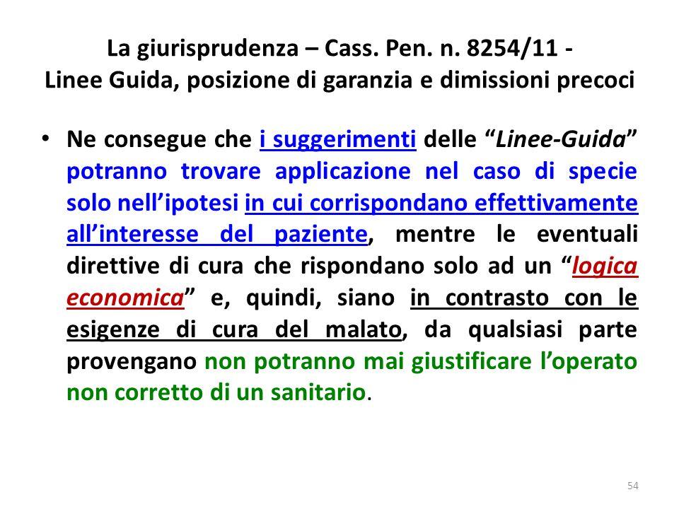 La giurisprudenza – Cass. Pen. n. 8254/11 - Linee Guida, posizione di garanzia e dimissioni precoci Secondo la Cassazione rimane sempre fermo, anche i