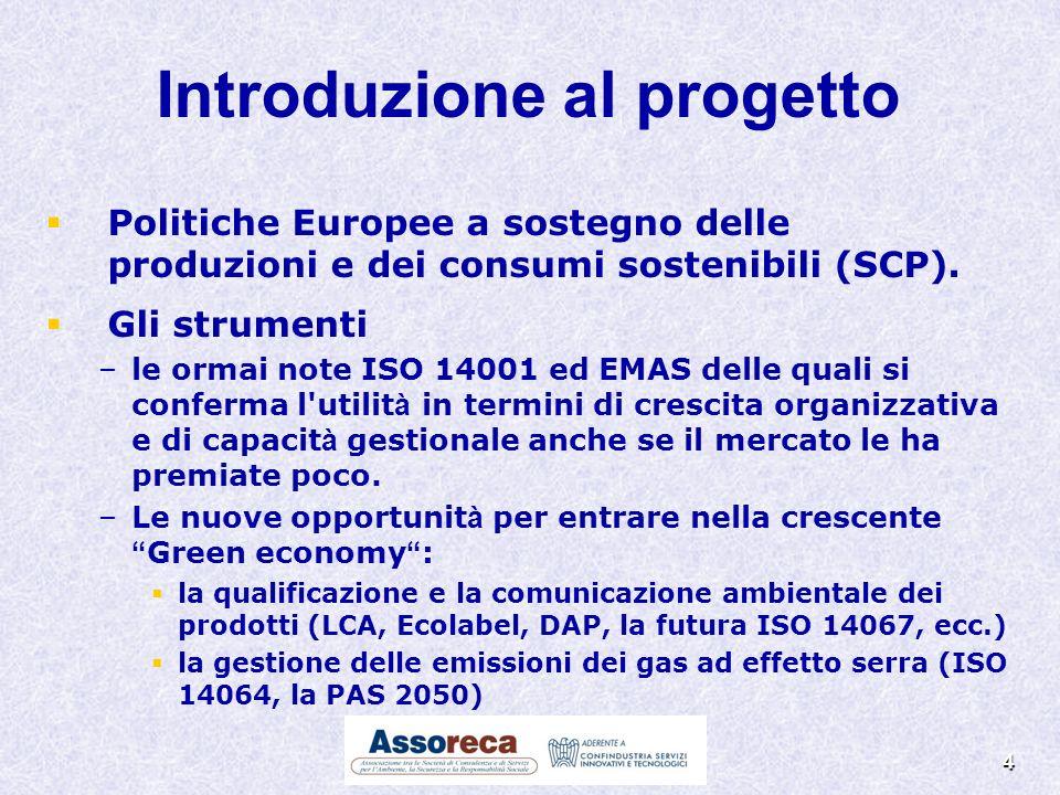 4 Politiche Europee a sostegno delle produzioni e dei consumi sostenibili (SCP). Gli strumenti – –le ormai note ISO 14001 ed EMAS delle quali si confe