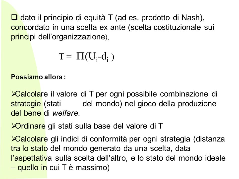 - dato il principio di equità T (ad es.