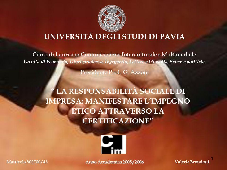 1 UNIVERSITÀ DEGLI STUDI DI PAVIA Corso di Laurea in Comunicazione Interculturale e Multimediale Facoltà di Economia, Giurisprudenza, Ingegneria, Lett