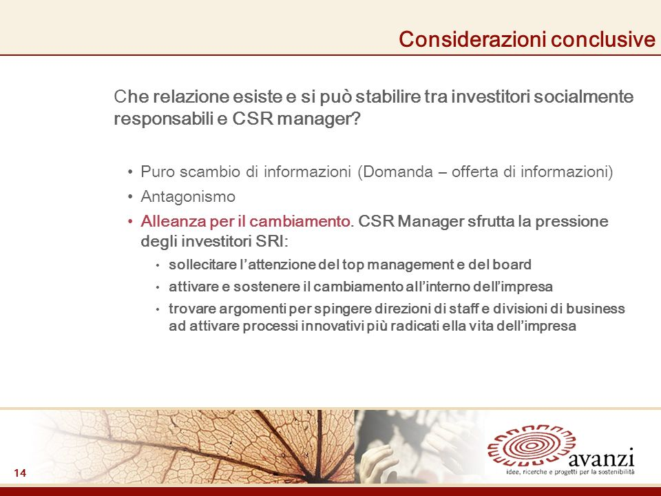 14 Considerazioni conclusive Che relazione esiste e si può stabilire tra investitori socialmente responsabili e CSR manager.