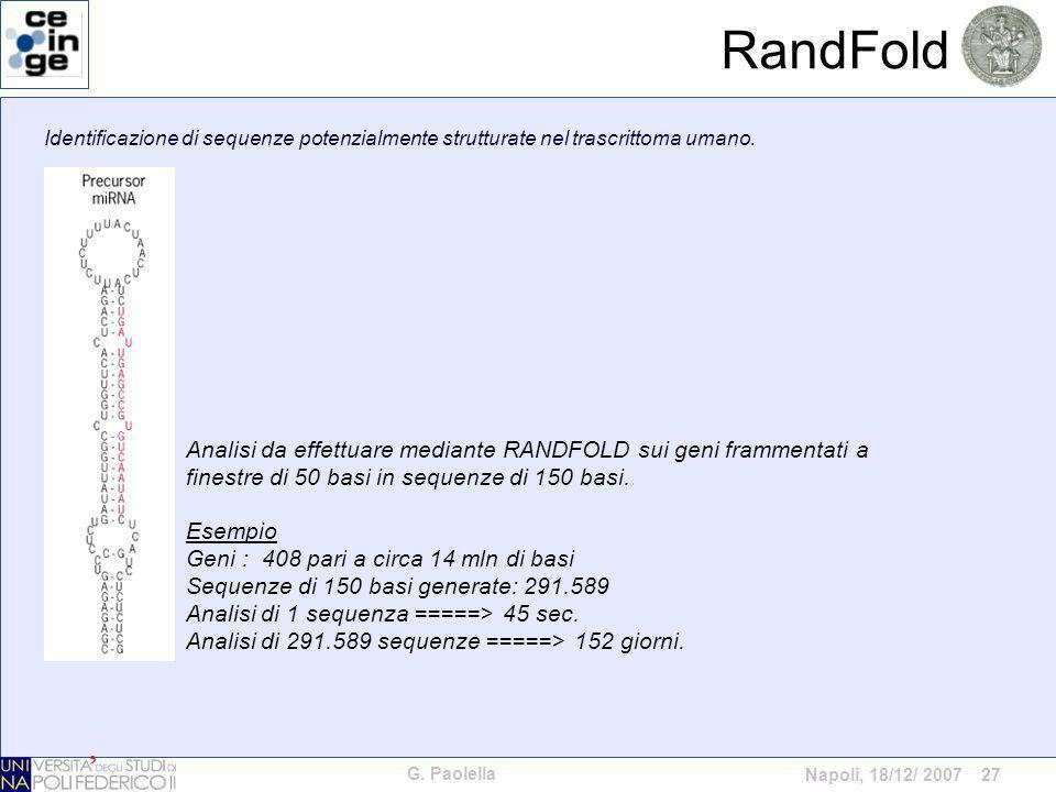 G. Paolella Napoli, 18/12/ 2007 27 RandFold Identificazione di sequenze potenzialmente strutturate nel trascrittoma umano. Analisi da effettuare media