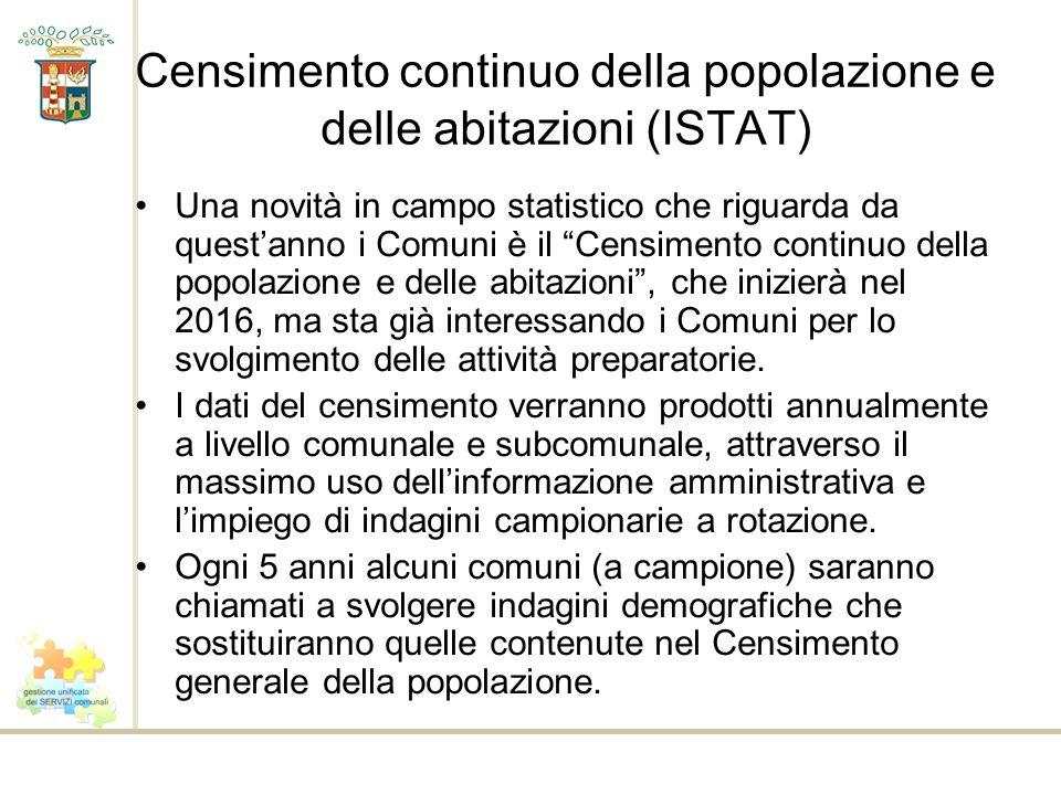 Censimento continuo della popolazione e delle abitazioni (ISTAT) Una novità in campo statistico che riguarda da questanno i Comuni è il Censimento con