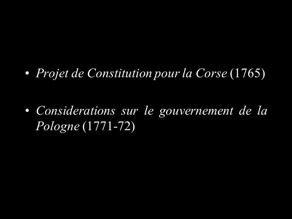 Projet de Constitution pour la Corse (1765) Considerations sur le gouvernement de la Pologne (1771-72)