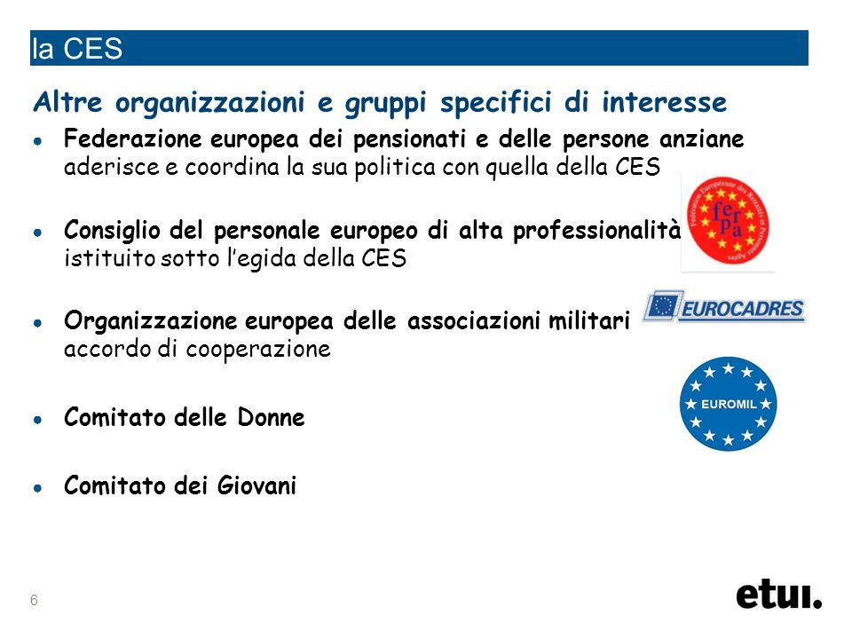 17 la CES servizio specialistico Istituto sindacale europeo (ISE) fondato nel 2005 tramite fusione di ETUCO, ETUI e TUTB