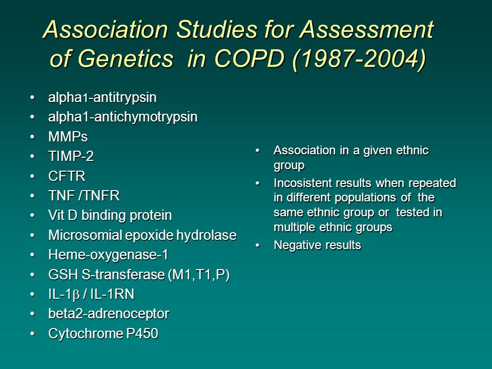 Association Studies for Assessment of Genetics in COPD (1987-2004) alpha 1 -antitrypsinalpha 1 -antitrypsin alpha1-antichymotrypsinalpha1-antichymotry