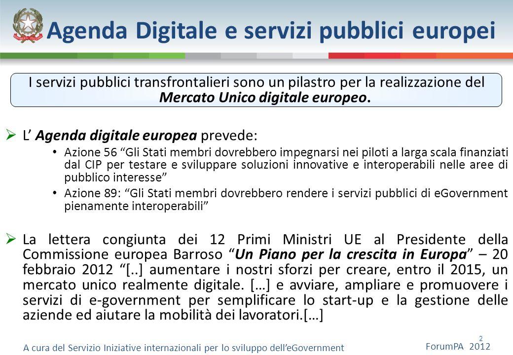 Agenda Digitale e servizi pubblici europei I servizi pubblici transfrontalieri sono un pilastro per la realizzazione del Mercato Unico digitale europeo.