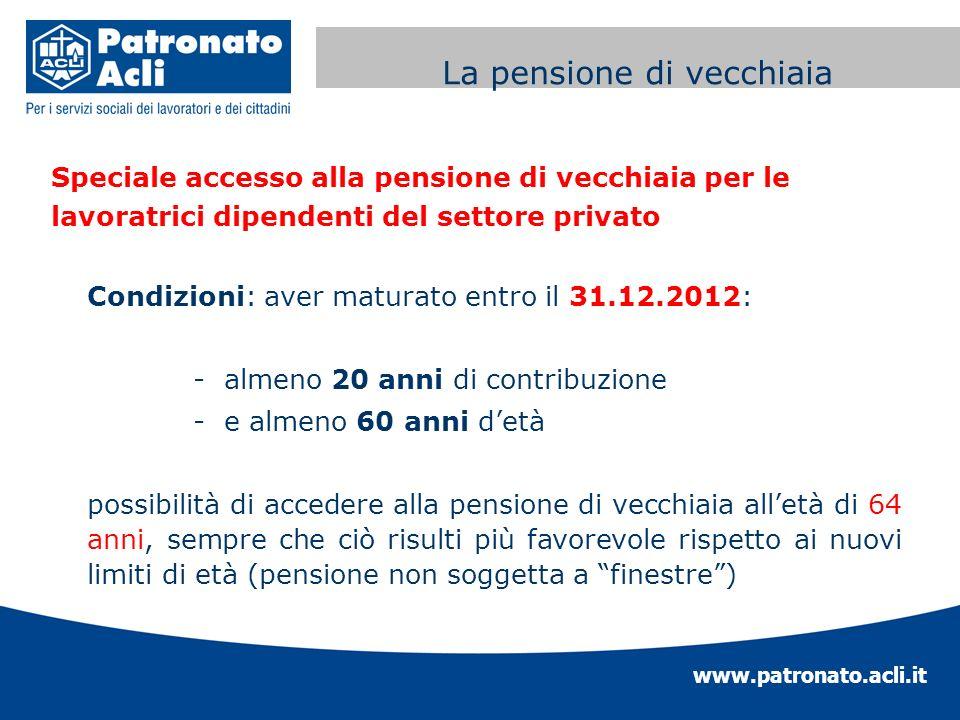 www.patronato.acli.it Incremento requisito anagrafico Speciale accesso alla pensione di vecchiaia per le lavoratrici dipendenti del settore privato Co