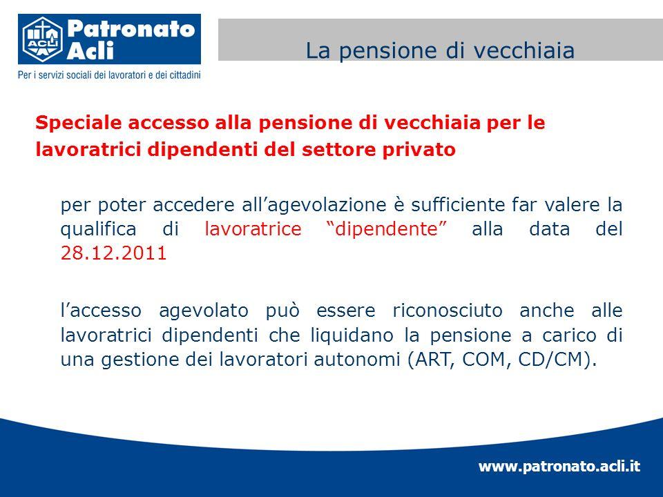www.patronato.acli.it Incremento requisito anagrafico Speciale accesso alla pensione di vecchiaia per le lavoratrici dipendenti del settore privato pe