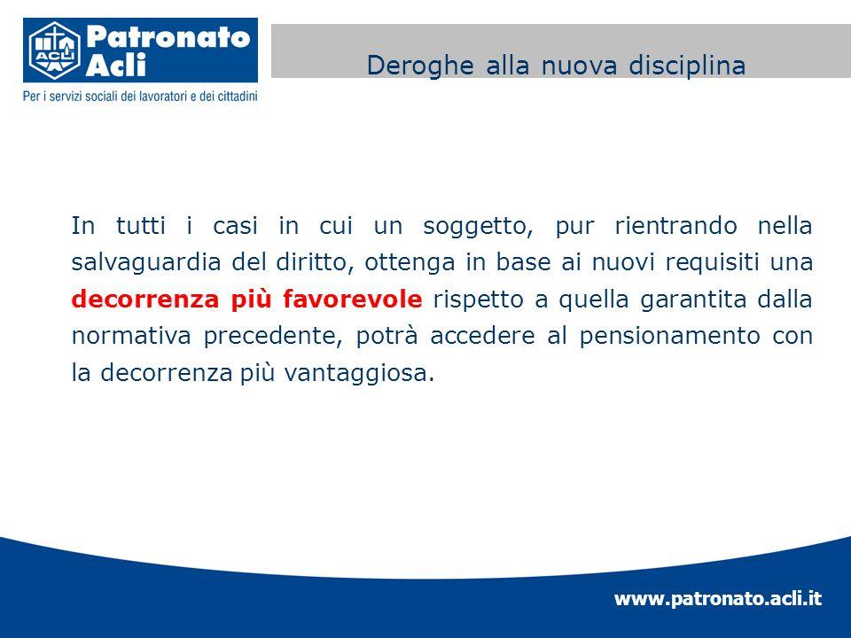 www.patronato.acli.it Incremento requisito anagrafico In tutti i casi in cui un soggetto, pur rientrando nella salvaguardia del diritto, ottenga in ba
