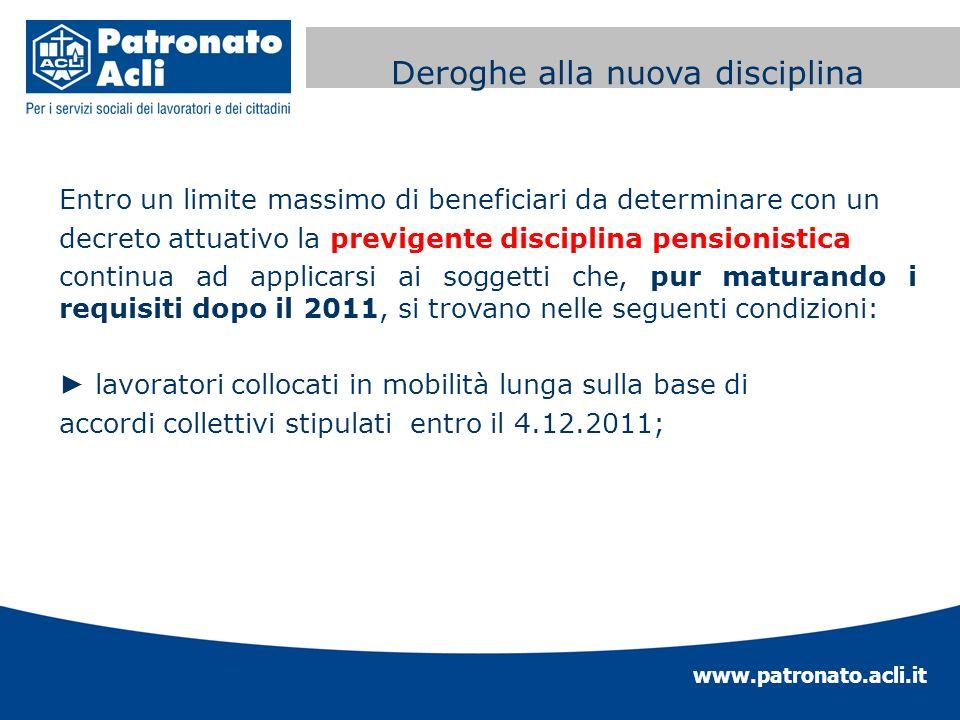 www.patronato.acli.it Incremento requisito anagrafico Entro un limite massimo di beneficiari da determinare con un decreto attuativo la previgente dis