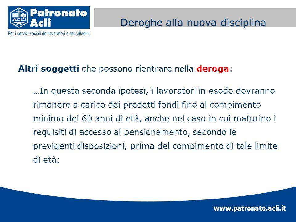 www.patronato.acli.it Incremento requisito anagrafico Altri soggetti che possono rientrare nella deroga: …In questa seconda ipotesi, i lavoratori in e