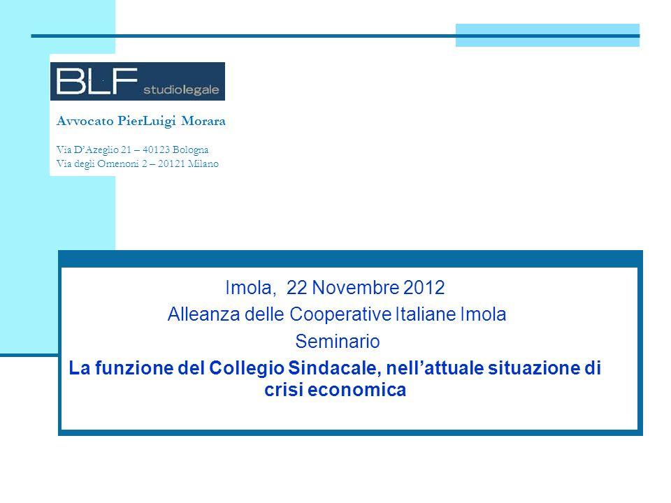 Avvocato PierLuigi Morara Via DAzeglio 21 – 40123 Bologna Via degli Omenoni 2 – 20121 Milano Imola, 22 Novembre 2012 Alleanza delle Cooperative Italia