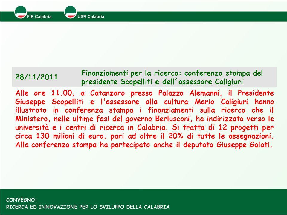 28/11/2011 Finanziamenti per la ricerca: conferenza stampa del presidente Scopelliti e dell´assessore Caligiuri Alle ore 11.00, a Catanzaro presso Pal
