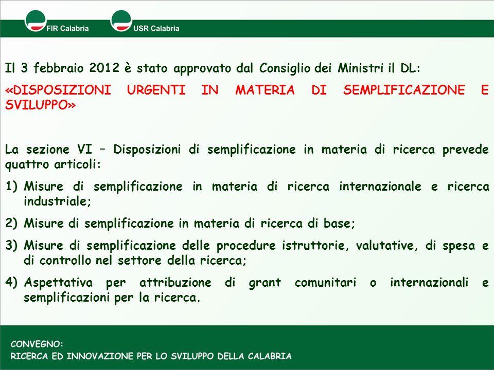 Il 3 febbraio 2012 è stato approvato dal Consiglio dei Ministri il DL: «DISPOSIZIONI URGENTI IN MATERIA DI SEMPLIFICAZIONE E SVILUPPO» La sezione VI –