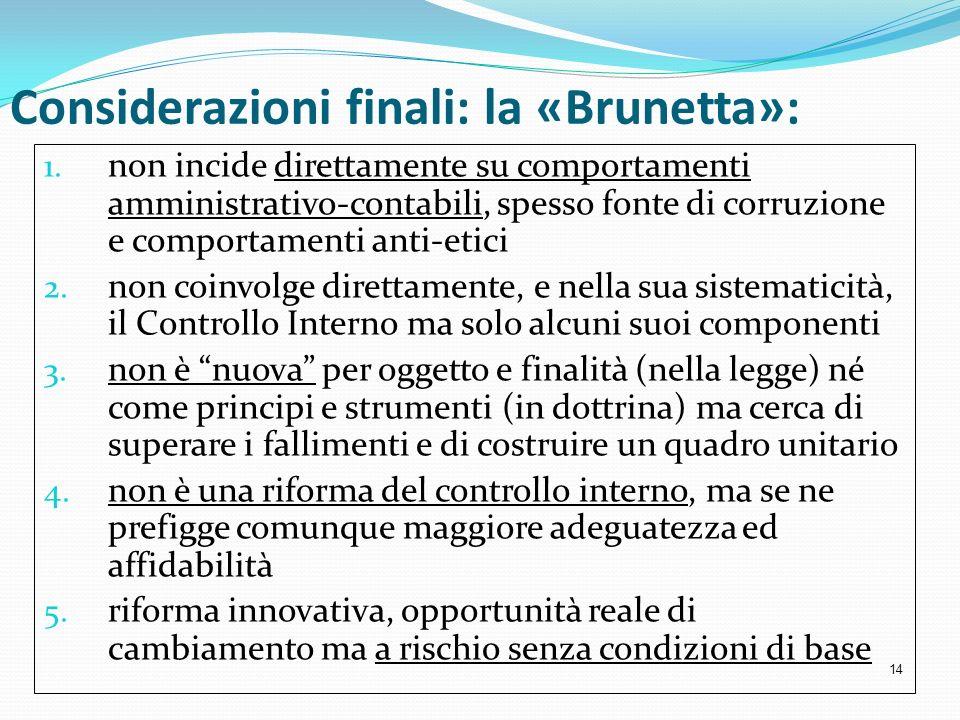 Considerazioni finali: la «Brunetta»: 1. non incide direttamente su comportamenti amministrativo-contabili, spesso fonte di corruzione e comportamenti