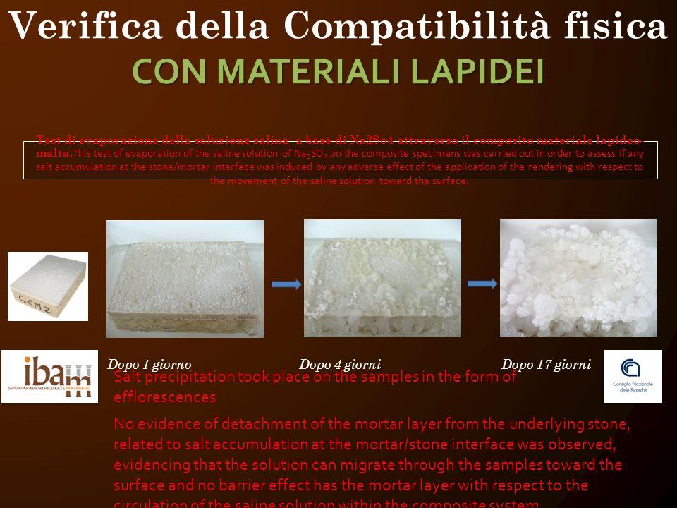 CON MATERIALI LAPIDEI Verifica della Compatibilità fisica CON MATERIALI LAPIDEI Test di evaporazione della soluzione salina a base di Na2So4 attraverso il composito materiale lapideo- malta.
