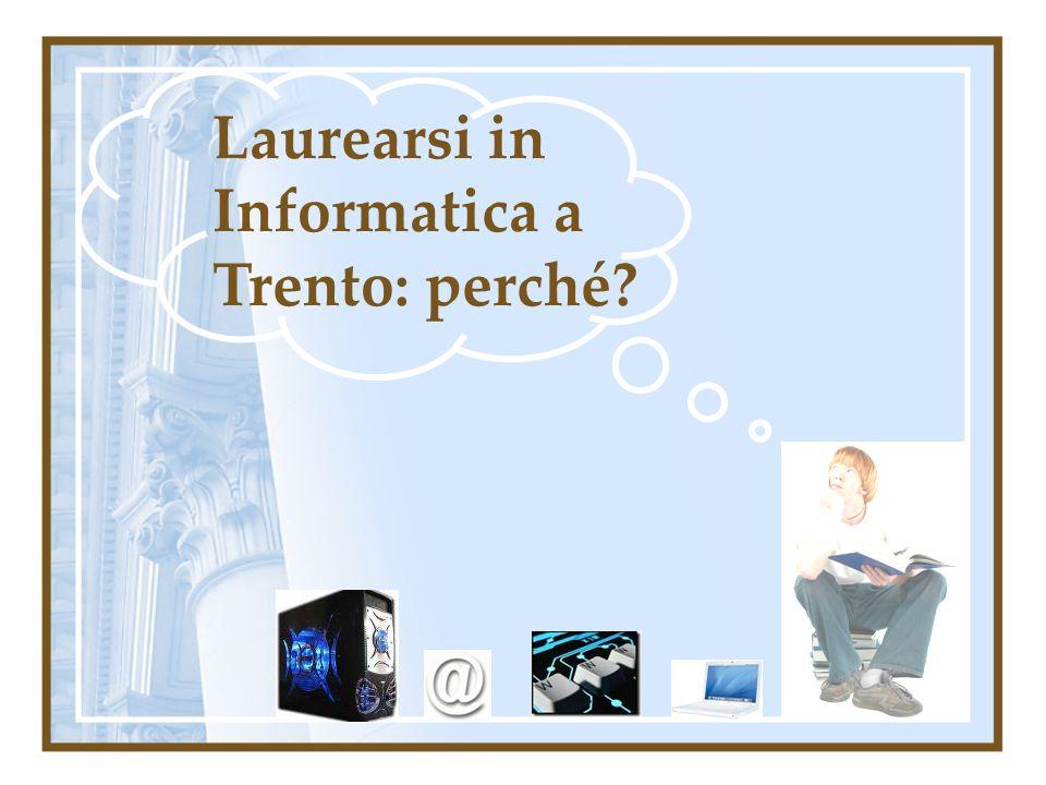 Laurearsi in Informatica a Trento: perché?