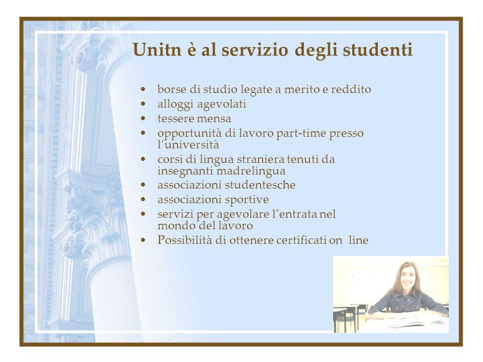 Unitn è al servizio degli studenti borse di studio legate a merito e reddito alloggi agevolati tessere mensa opportunità di lavoro part-time presso lu