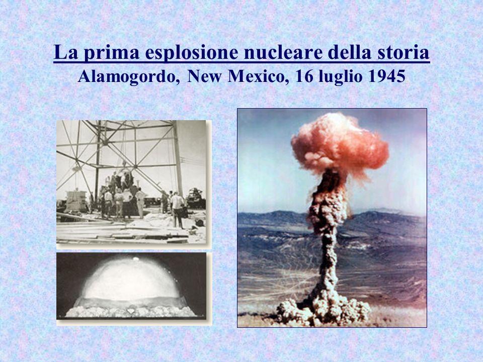 La prima esplosione nucleare della storia Alamogordo, New Mexico, 16 luglio 1945