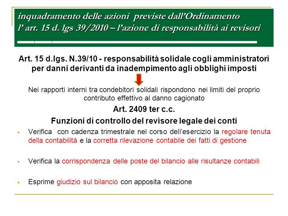 inquadramento delle azioni previste dallOrdinamento l art. 15 d. lgs 39/2010 – lazione di responsabilità ai revisori inquadramento delle azioni previs