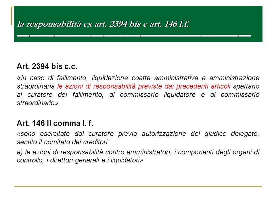 la responsabilità ex art. 2394 bis e art. 146 l.f. la responsabilità ex art. 2394 bis e art. 146 l.f. Art. 2394 bis c.c. « in caso di fallimento, liqu