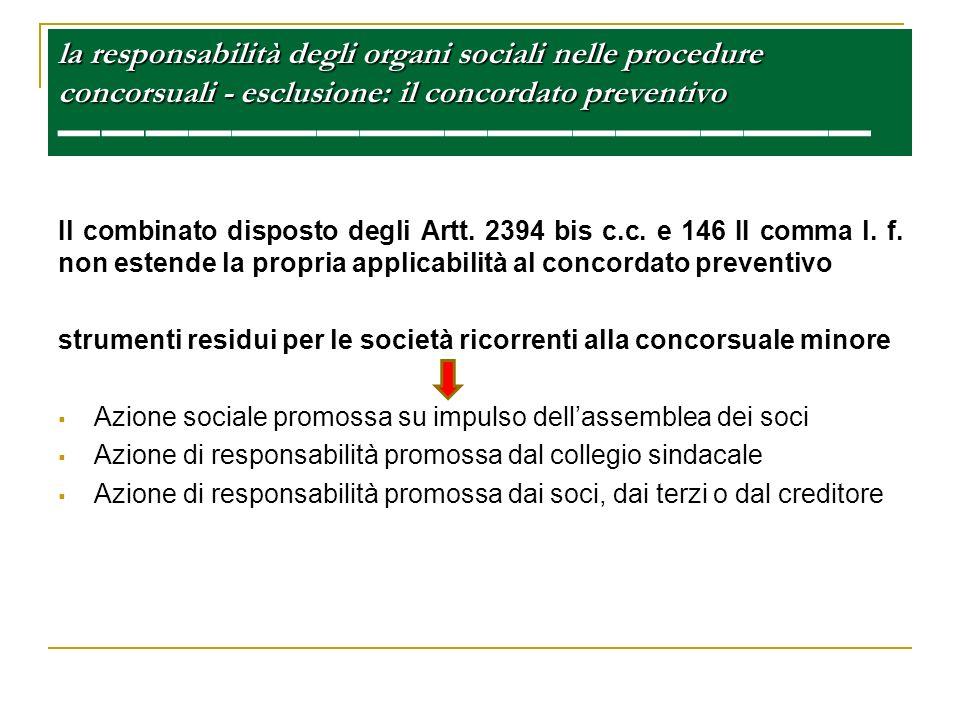 la responsabilità degli organi sociali nelle procedure concorsuali - esclusione: il concordato preventivo la responsabilità degli organi sociali nelle
