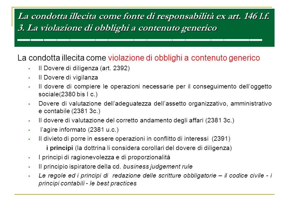 La condotta illecita come fonte di responsabilità ex art. 146 l.f. 3. La violazione di obblighi a contenuto generico La condotta illecita come fonte d