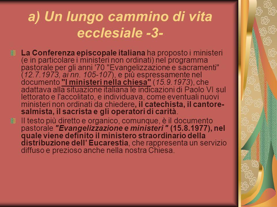 a) Un lungo cammino di vita ecclesiale -3- La Conferenza episcopale italiana ha proposto i ministeri (e in particolare i ministeri non ordinati) nel p