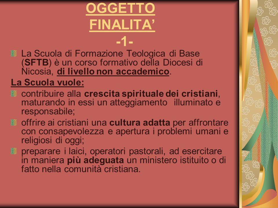 OGGETTO FINALITA -1- La Scuola di Formazione Teologica di Base (SFTB) è un corso formativo della Diocesi di Nicosia, di livello non accademico. La Scu