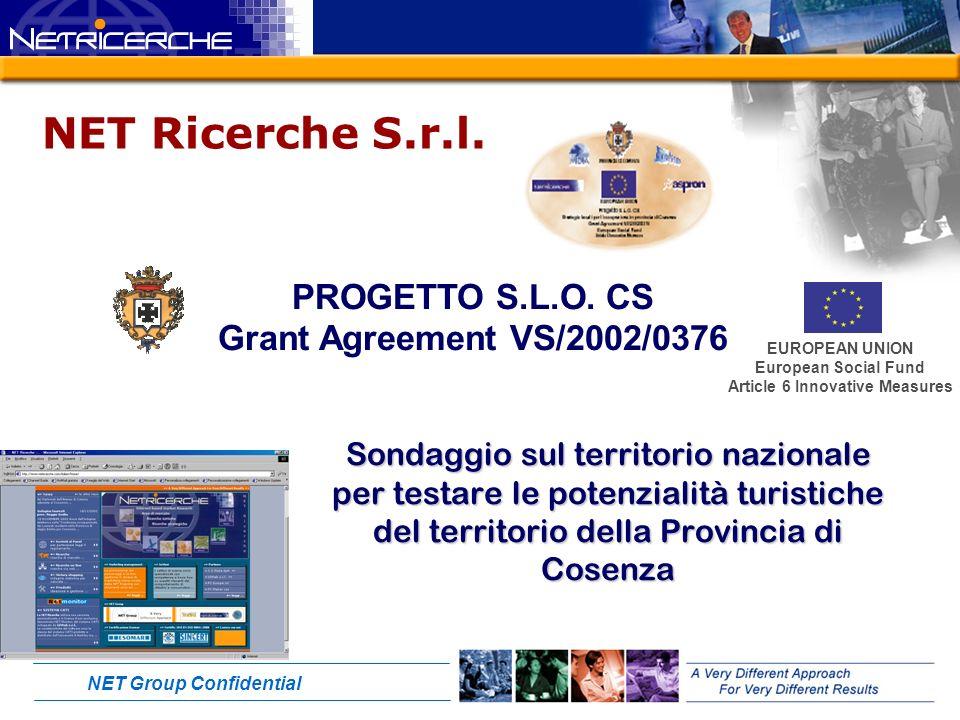 NET Group Confidential Sondaggio sul territorio nazionale per testare le potenzialità turistiche del territorio della Provincia di Cosenza NET Ricerche S.r.l.