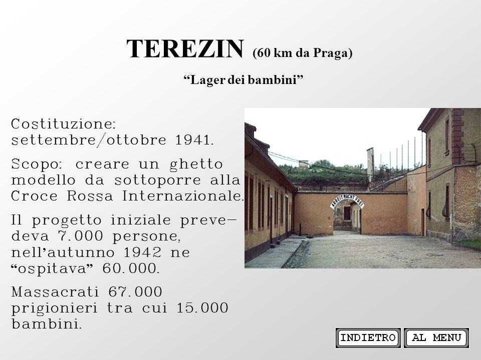 Costituzione: settembre/ottobre 1941. Scopo: creare un ghetto modello da sottoporre alla Croce Rossa Internazionale. Il progetto iniziale preve- deva