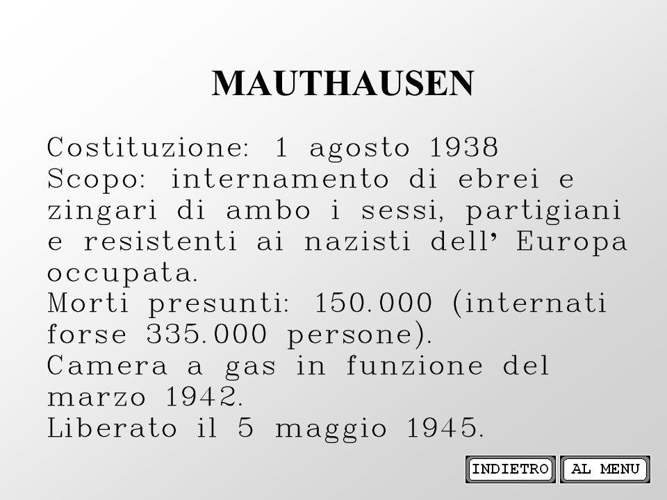 Costituzione: 1 agosto 1938 Scopo: internamento di ebrei e zingari di ambo i sessi, partigiani e resistenti ai nazisti dell Europa occupata. Morti pre
