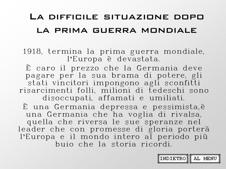 La difficile situazione dopo la prima guerra mondiale 1918, termina la prima guerra mondiale, l Europa è devastata. È caro il prezzo che la Germania d
