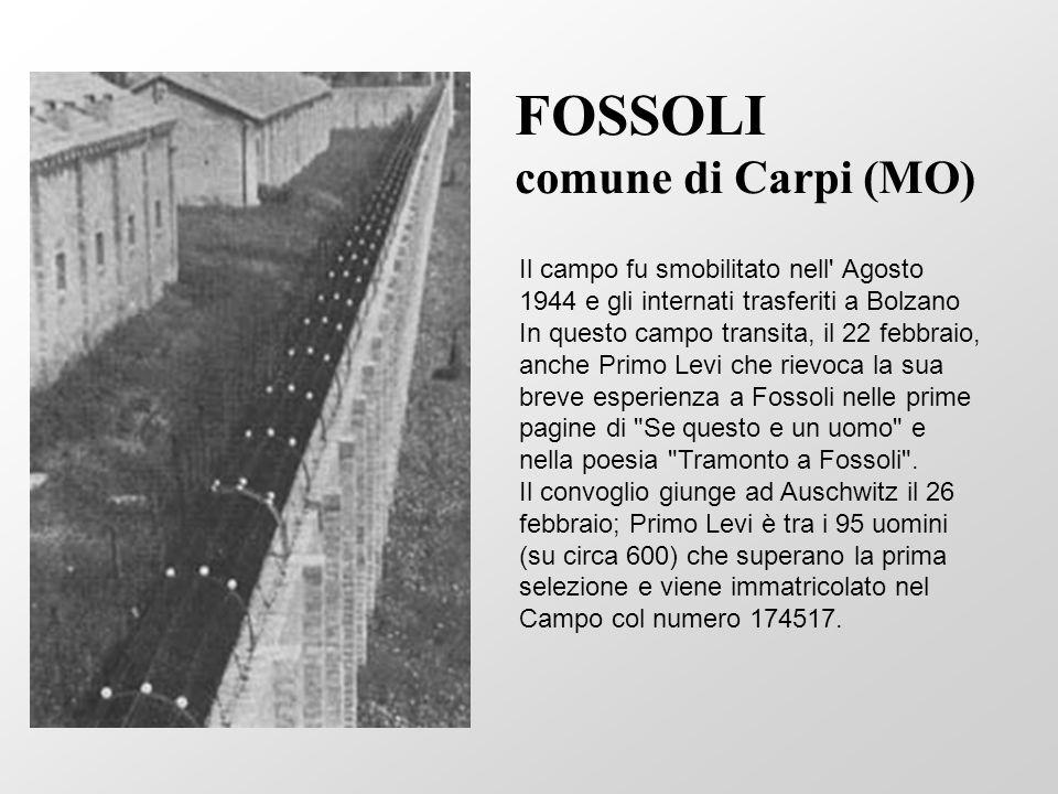 Il campo fu smobilitato nell' Agosto 1944 e gli internati trasferiti a Bolzano In questo campo transita, il 22 febbraio, anche Primo Levi che rievoca