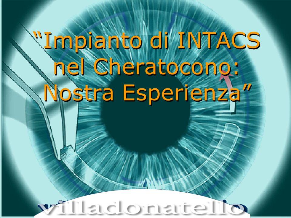HOT TOPICS IN CHIRUGIA REFRATTIVA – LIFE CRONOS 15 dicembre 2001 Impianto di INTACS nel Cheratocono: Nostra Esperienza