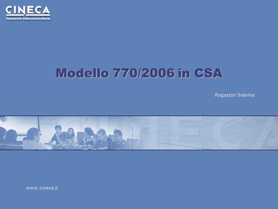 www. cineca.it Modello 770/2006 in CSA Ragazzini Sabrina