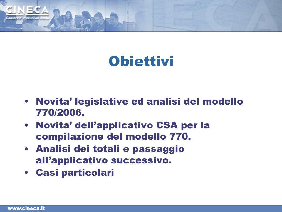www.cineca.it Obiettivi Novita legislative ed analisi del modello 770/2006.