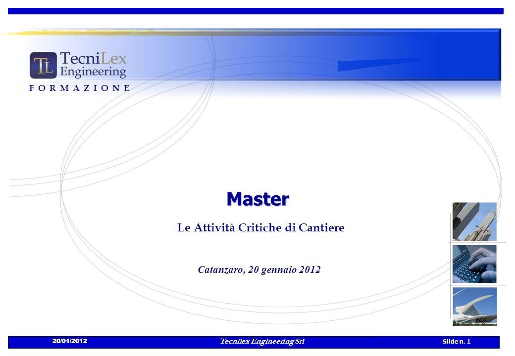 Tecnilex Engineering Srl Slide n. 1 20/01/2012 Master Le Attività Critiche di Cantiere Catanzaro, 20 gennaio 2012 FORMAZIONE