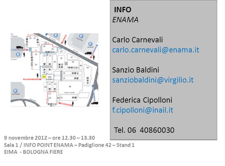 INFO ENAMA Carlo Carnevali carlo.carnevali@enama.it Sanzio Baldini sanziobaldini@virgilio.it Federica Cipolloni f.cipolloni@inail.it Tel.