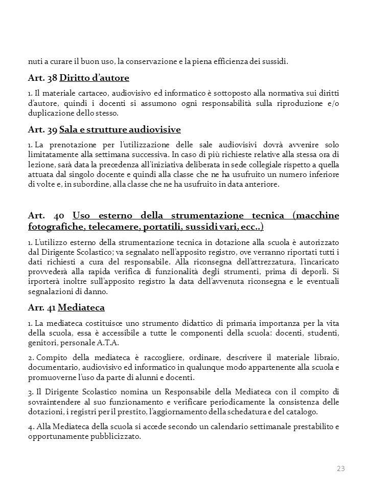 23 nuti a curare il buon uso, la conservazione e la piena efficienza dei sussidi. Art. 38 Diritto dautore 1. Il materiale cartaceo, audiovisivo ed inf