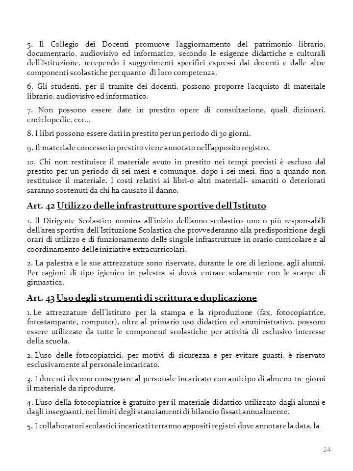 24 5. Il Collegio dei Docenti promuove laggiornamento del patrimonio librario, documentario, audiovisivo ed informatico, secondo le esigenze didattich
