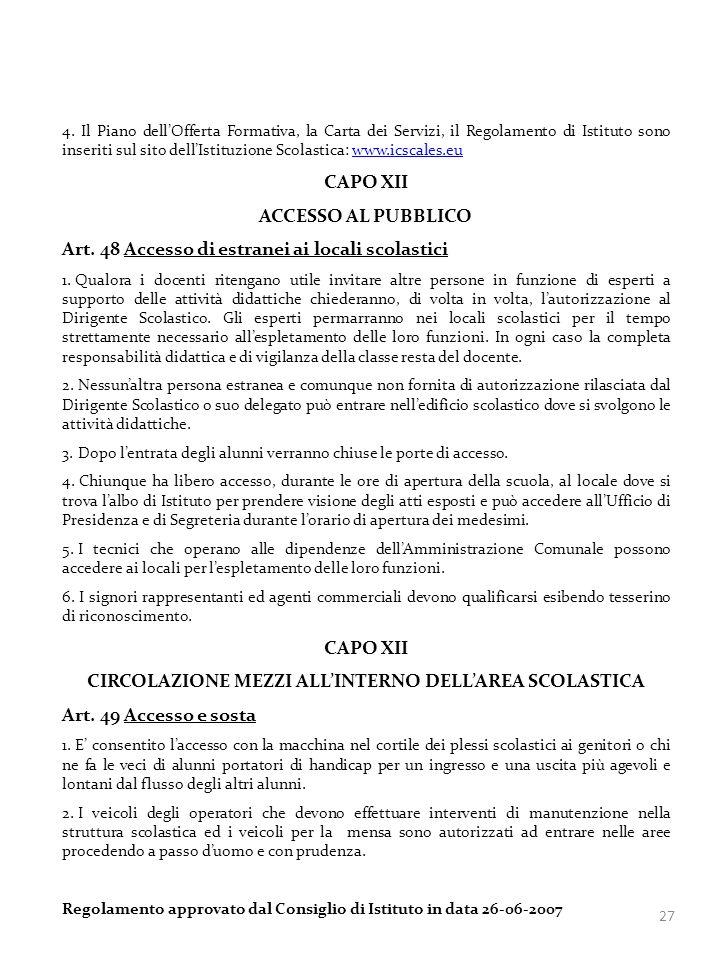 27 4. Il Piano dellOfferta Formativa, la Carta dei Servizi, il Regolamento di Istituto sono inseriti sul sito dellIstituzione Scolastica: www.icscales