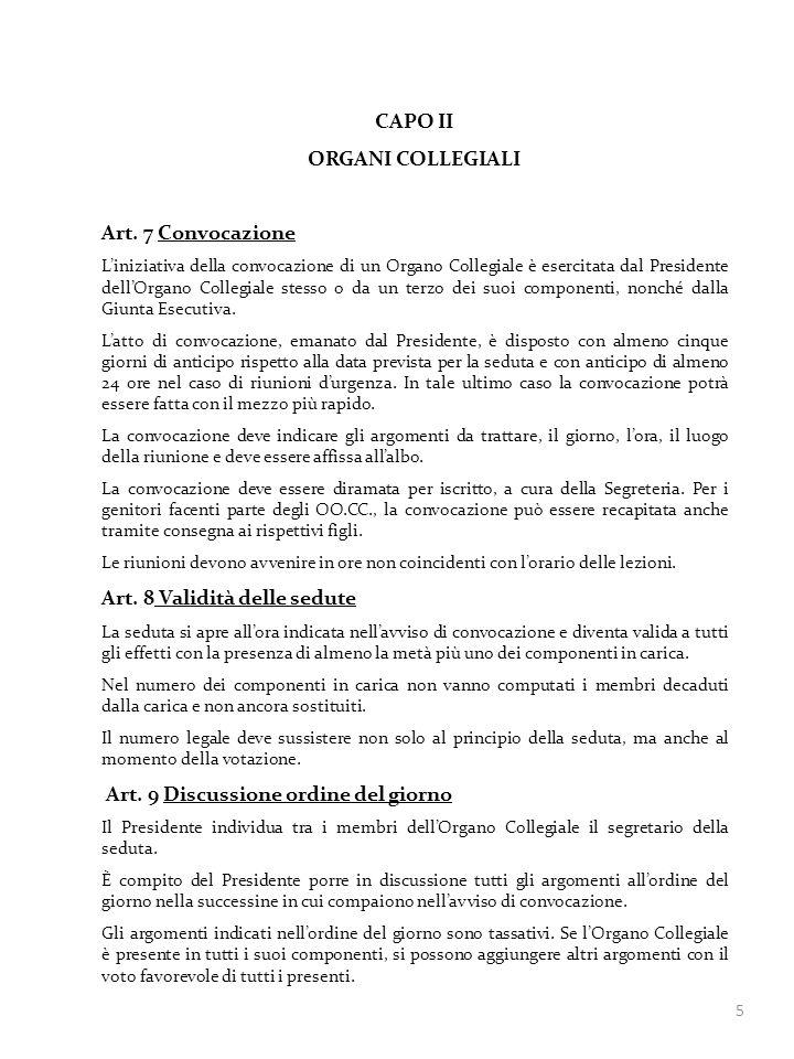 5 CAPO II ORGANI COLLEGIALI Art. 7 Convocazione Liniziativa della convocazione di un Organo Collegiale è esercitata dal Presidente dellOrgano Collegia