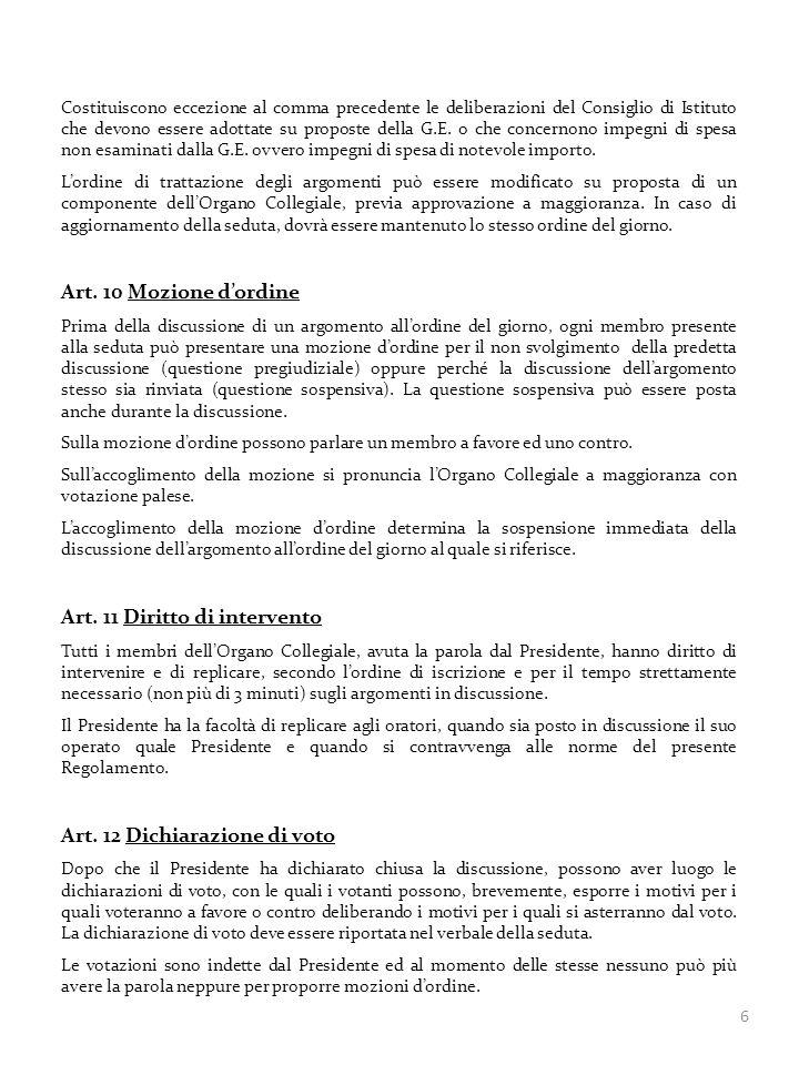 6 Costituiscono eccezione al comma precedente le deliberazioni del Consiglio di Istituto che devono essere adottate su proposte della G.E. o che conce