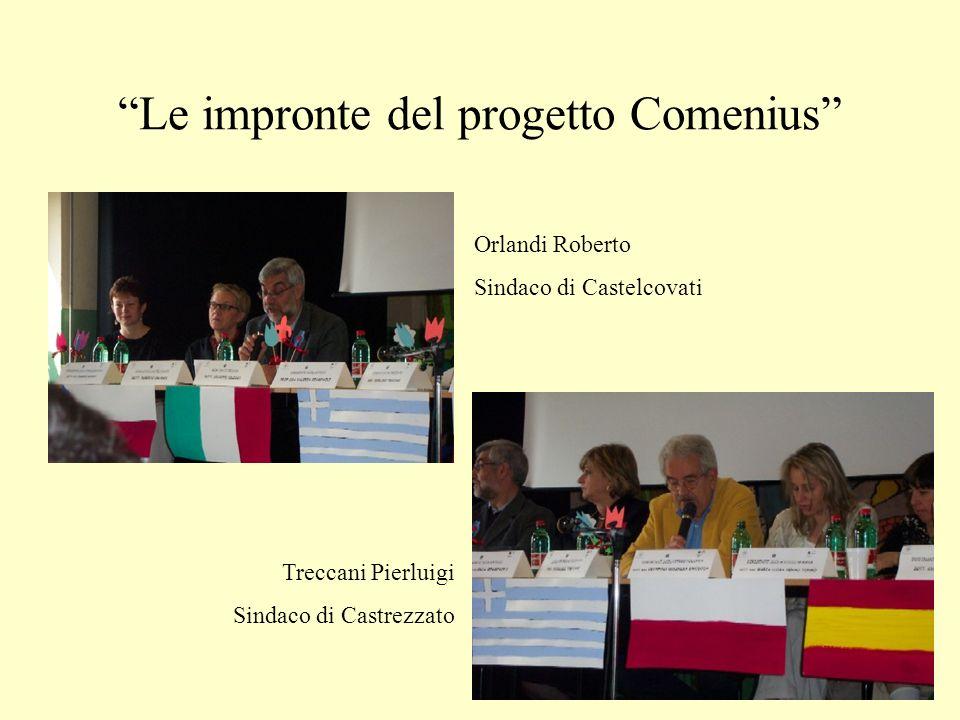 Le impronte del progetto Comenius Orlandi Roberto Sindaco di Castelcovati Treccani Pierluigi Sindaco di Castrezzato